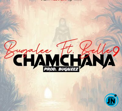 Bugalee – CHAMCHANA Ft. Belle 9